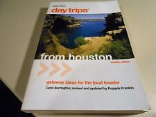 2008 Day Trips From Houston: Getaway Ideas for the Local Traveler Paperback Book