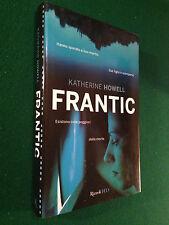 Katherine HOWELL - FRANTIC , 1° Ed Rizzoli HD (2010) Libro Cop Rigida