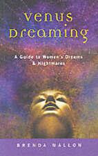 Venus Dreaming: A Guide to Women's Dreams and Nightmares,Brenda Mallon,New Book