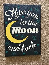 Canvas Painting I Love You To The Moon And Back 10 x 7