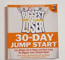 The Biggest Loser 30-Day Jump Start : Lose Weight, Get in Shape, and Start Livi…