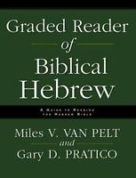 Graded Reader Of Biblical Hebrew: A Guide To Reading The Hebrew Bible: By Mil...