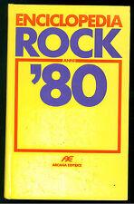 BERTONCELLI RICCARDO ENCICLOPEDIA ROCK ANNI '80 ARCANA 1989 MUSICA