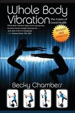 Whole Body Vibration: The Future Of Good Health: By Becky Chambers