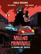 Milano Criminale - La Rapina del Secolo - NPE ITALIANO NUOVO #MYCOMICS