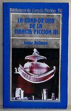 LA EDAD DE ORO DE LA CIENCIA FICCION  III - BIBLIOTECA DE CIENCIA FICCION - 50
