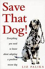 Save That Dog! by Liz Palika (1997 Paperback) 7942