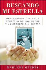 Buscando Mi Estrella: Una memoria del amor perpetuo de una madre y un secreto si