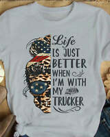 Life Is Just Better When I'm With My Trucker Skull Girl Gift Unisex T-Shirt