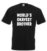 Worlds Okayest Brother funny  sarcastic gift birthday xmas sister gift present