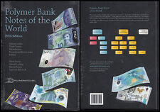 Polymer Banknotes of the World Book, 2016 Edition