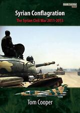 Middle East @ War: Syrian Conflagration : The Syrian Civil War, 2011-13 by...