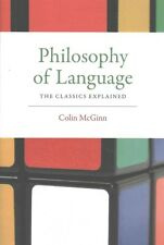 Philosophy of Language: The Classics Explained by Colin McGinn (Paperback, 2016)
