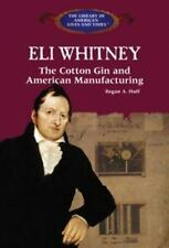 Eli Whitney: The Cotton Gin and American Manufacturing (The Library of-ExLibrary