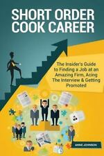 Short Order Cook Career (Special Edition) : The Insider's Guide to Finding a...
