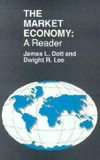 The Market Economy: A Reader by James L. Doti and Dwight R. Lee Trade PB