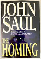 The Homing - John Saul - PRISTINE Hardcover First Edition, First Printing- 1994