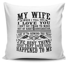 My Wife You Are The Best Thing That Ever Happened To Me Novelty Cushion Cover