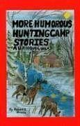 More Humorous Hunting Camp Stories: A U.P. Sequel,