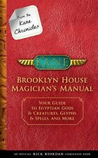 The Kane Chronicles: From the Kane Chronicles Brooklyn House Magician's Manual (