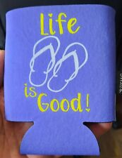 Life Is Good! Can/Bottle Holder Koozie! Coozie! Beach Flip Flops Free Shipping!