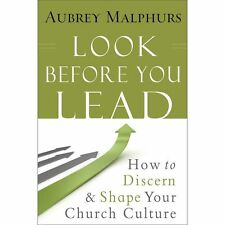 Look Before You Lead : How to Discern and Shape Your Church Culture by Aubrey...