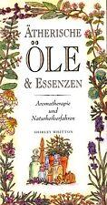 ÄTHERISCHE ÖLE & ESSENZEN - Aromatherapie und Naturheilverfahren