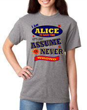 Bayside Made USA T-shirt I Am Alice Save Time Let's Just Assume Never Wrong