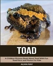 Toad: a Children Pictures Book about Toad with Fun Toad Facts and Photos for.