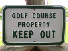 """Metal Golf Course Sign Golf Course Property Keep Out Green & White 14"""" x 9"""""""
