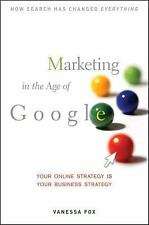 Marketing in the Age of Google : Your Online Strategy IS Your Business Strategy