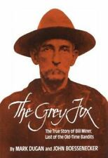 The Grey Fox, Mark Dugan and John Boessenecker, 1992 1st Ed., hardcover, 180209