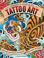 Drawing & Designing Tattoo Art: Creating Masterful Tattoo Art from Start to Fini