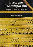 BRETAGNE CONTEMPORAINE LANGUE CULTURE IDENTITE - FRANCIS FAVEREAU