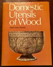 ' DOMESTIC UTENSILS OF WOOD ' by Owen EVAN-THOMAS : 1976 Reprint : Illustrated.