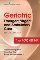 Geriatric Emergent/Urgent and Ambulatory Care : The Pocket NP, Paperback by S...