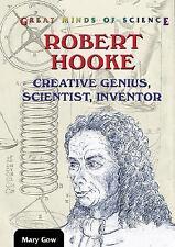 Great Minds of Science: Robert Hooke : Creative Genius, Scientist, Inventor...