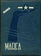 1945 MARFA ARMY AIR FIELD YEARBOOK, CLASS 45-A, WORLD WAR II, WWII, MARFA, TX