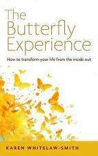The Butterfly Experience: How to Transform Your Life from the Inside Out
