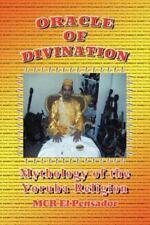 Oracle of Divination : The Mythology of Yoruva Religion by McR El Pensador...