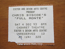CHRIS BISCOE'S FULL MONTE CABARET THEATRE DEVON 4.12.1993 USED CONCERT TICKET