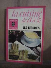 Le Livre de Poche/ La cuisine de A à Z/ Les légumes/