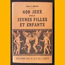 400 JEUX POUR JEUNES FILLES ET ENFANTS Mlle C. Bruel 1941