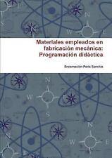 Materiales Empleados en Fabricacion Mecanica : Programacion Didactica by...