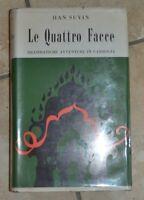 HAU SUYIN - LE QUATTRO FACCE - ED: ALDO MARTELLO - ANNO: 1968 (RN)