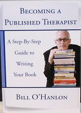 BECOMING A PUBLISHED THERAPIST BY BILL O'HANLON