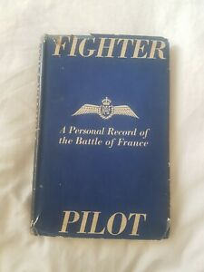 Fighter pilot book A personal record of the battle of France.