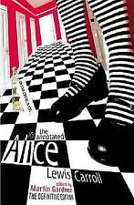 The Annotated Alice: The Definitive Edition: Alice's Adventures in Wonderland an
