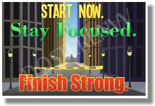 Start Now Stay Focused Finish Strong 2 - NEW Classroom Motivational Poster