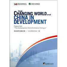 "The Changing World and China in Development - Papers from ""The Contemporary Worl"